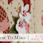 How to Make 3-D Flowers using Wool Felt   with Jennifer Bosworth of Shabby Fabrics